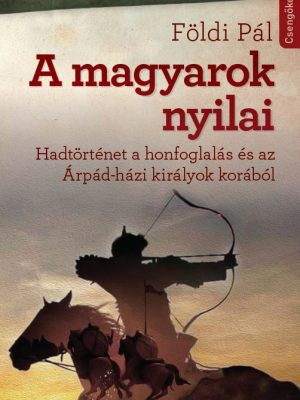 a_magyarok_nyilai_9786155476846